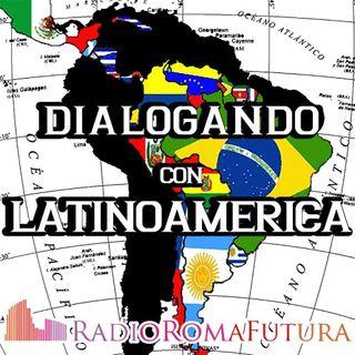 DIALOGANDO CON LATINOAMERICA-25 MAYO/MAGGIO