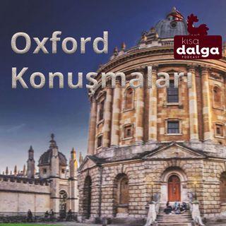Kemal Göktaş - Oxford Konuşmaları