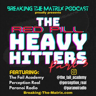 BTM PODCAST PRESENTS: THE RED PILL HEAVY HITTERS - PART 3