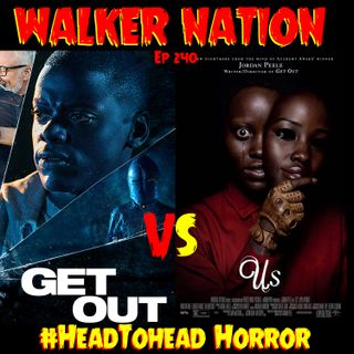 "Ep 240 ""#HeadToHead Horror - Get Out vs US"""