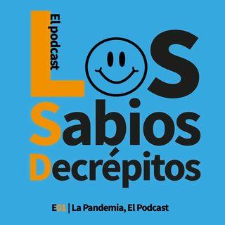 E01 | La Pandemia, El Podcast