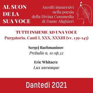 TUTTI INSIEME AD UNA VOCE  Purgatorio, Canti I, XXX, XXXIII (vv. 139-145)