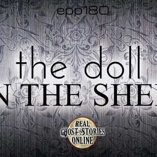The Doll On The Shelf | Haunted, Paranormal, Supernatural