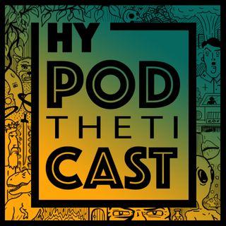 HyPODthetiCAST # 4