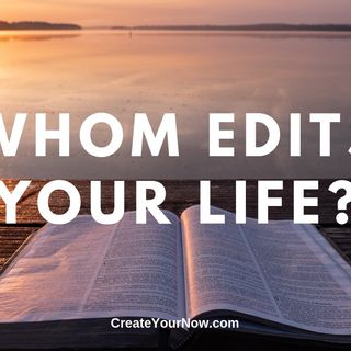 1688 Whom Edits Your Life?