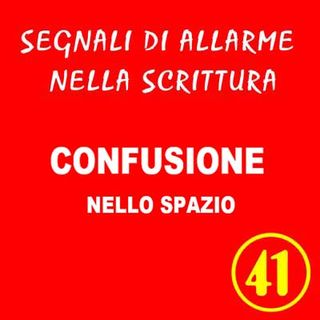 41 - Confusione nello spazio- Segnali di allarme nella scrittura - Ursula Avè - Lallemant
