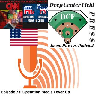 Episode 73: Operation Media Cover Up