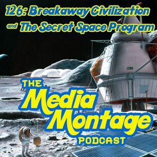 MMP 126-Breakaway Civilization and The Secret Space Program
