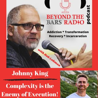 Complexity is the Enemy of Execution with Johnny King