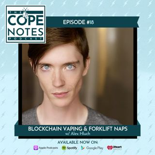 Blockchain Vaping & Forklift Naps w/ Alex Hluch