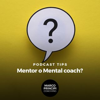 "Podcast Tips""Mentor o mental coach?"""