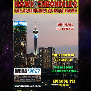 "Episode 113 Hawk Chronicles ""Vengence"""