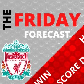 Opening Weekend of The EPL | The Friday Forecast