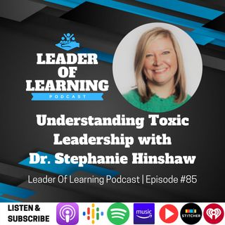 Undertsanding Toxic Leadership with Dr. Stephanie Hinshaw