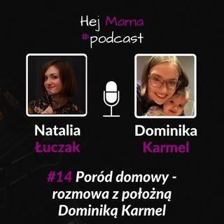 #014 - Poród domowy - rozmowa z położną Dominiką Karmel