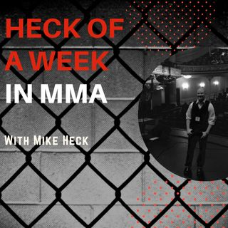 Heck of a Week in MMA: Ep. 2 - Worthy, Kenney, Bermudez & Cooper