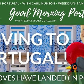 Moving to Portugal: The Loves have landed! on the Good Morning Portugal! Show