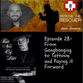 Episode 28- Gangbanging, Tattoos, and Paying it Forward