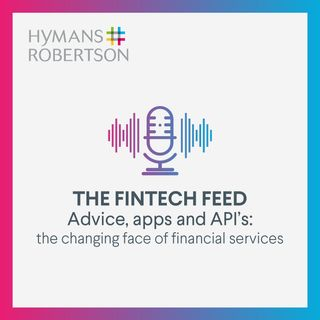 Advice, apps and APIs: the changing face of financial services - Episode 3