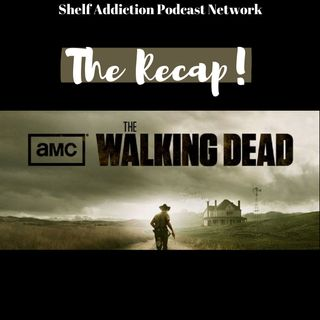 The Recap! The Walking Dead