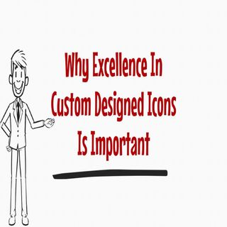 Why Excellence In Custom Designed Icons