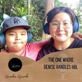 Episode 25: The One Where Denise Handles HBL