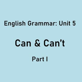 Can & Can't (Part 1)