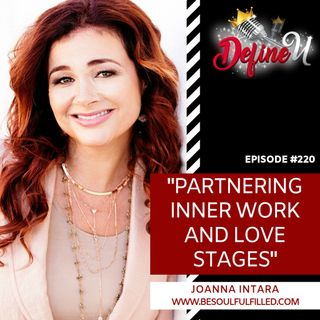 DUR 220 | Partnering, Inner Work and Love Stages with Joanna Intara