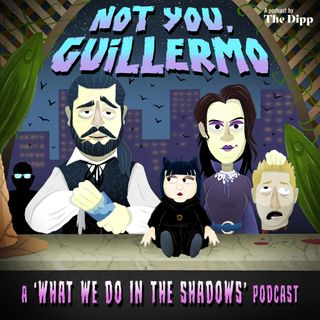 BONUS: 'Not You Guillermo,' A 'What We Do In The Shadows' Podcast