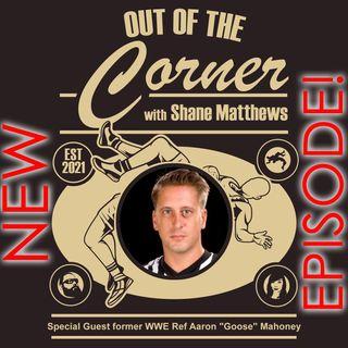 "Former WWE Referee Aaron ""Goose"" Mahoney"