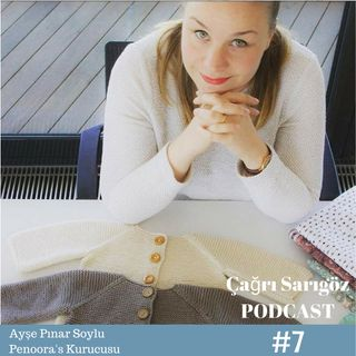 #7 Ayşe Pınar Soylu - Penoora's Kurucusu