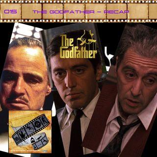 FF: 015: The Godfather Recap