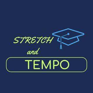 Stretch & Tempo Ep 01