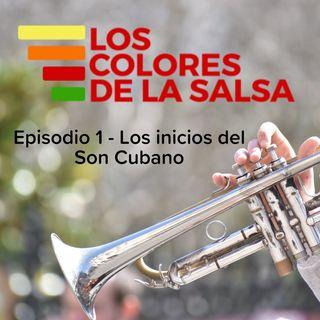 """Episodio 1 """"Los Inicios del Son Cubano"""""""
