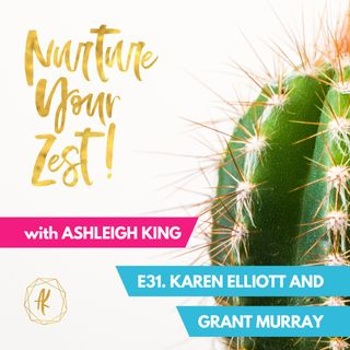 #NurtureYourZest Episode 31 with special guests Karen Elliott & Grant Murray #Coronavirus #Covid19