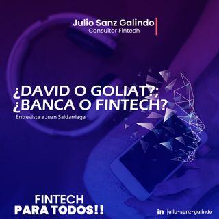 ¿David o Goliat?; ¿Banca o Fintech? Entrevista a Juan Saldarriaga