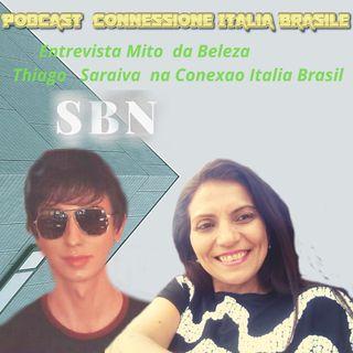 Podcast  entrevista Mito  da Beleza de Thiago   Saraiva  na Conexao Italia Brasil