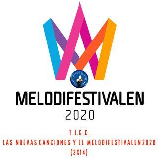 T.I.G.C. Las nuevas canciones y el Melodifestivalen 2020 (3x14)
