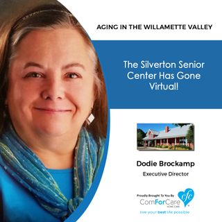 10/17/20: Dodie Brockamp with the Silverton Senior Center | The Silverton Senior Center Has Gone Virtual | Aging in the Willamette Valley