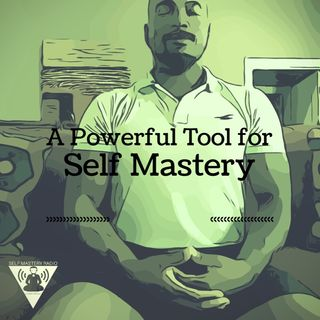 A Powerful Tool for Self Mastery
