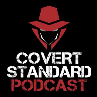 Covert Standard Podcast