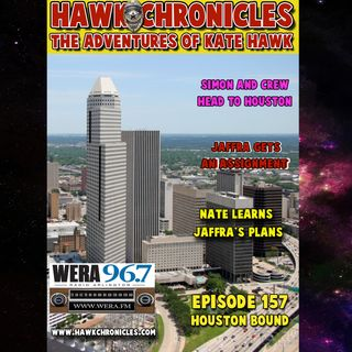 "Episode 157 Hawk Chronicles ""Houston Bound"""