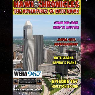 "Episode 157 Hawk Chronicles ""Houston Bound"""