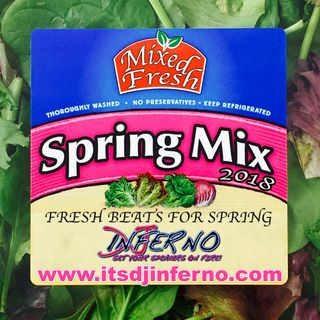 DJ Inferno's Spring Mix 2018