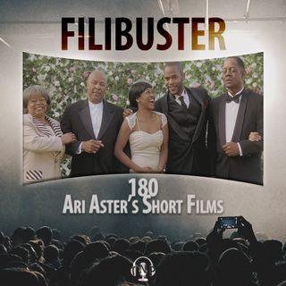 180 - Ari Aster's Short Films
