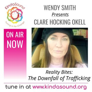 The Downfall of Trafficking | Clare Hocking Okell on Reality Bites with Wendy Smith