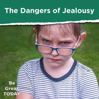 Episode 146: The Dangers of Jealousy