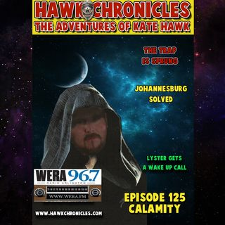 "Episode 125 Hawk Chronicles ""Calamity"""
