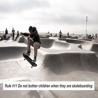 Brain and Bible: Rule #11 Do not bother children when they are skateboarding