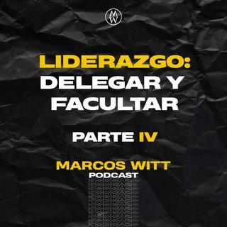 Liderazgo: Delegar Y Facultar. T3 - E4